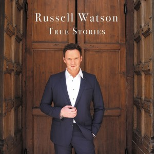 Russell Watson – True Stories – Pre Order Now Available on iTunes